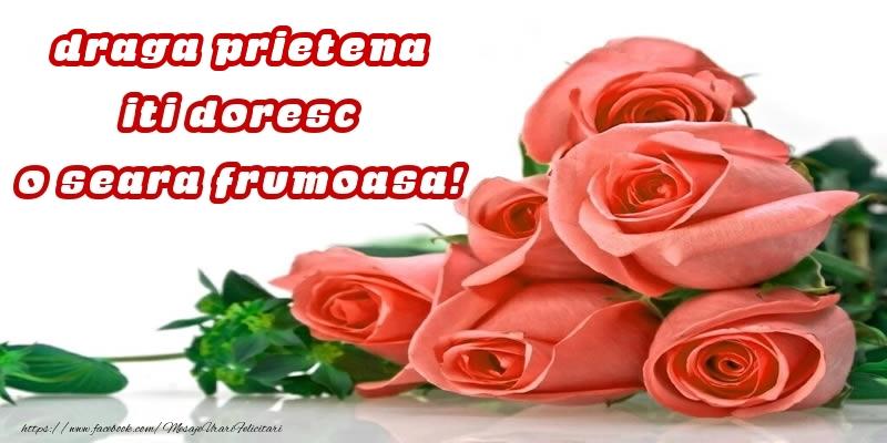Felicitari frumoase de buna seara pentru Prietena | Trandafiri pentru draga prietena iti doresc o seara frumoasa!