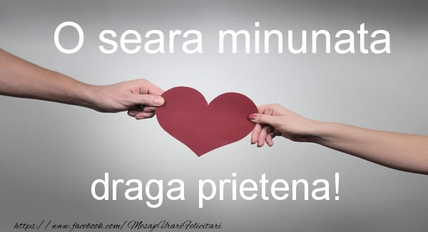 Felicitari frumoase de buna seara pentru Prietena | O seara minunata draga prietena!