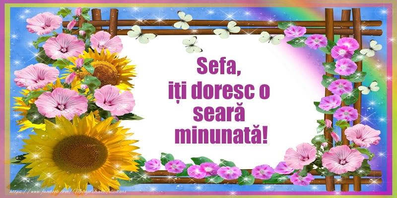Felicitari frumoase de buna seara pentru Sefa | Sefa, iți doresc o seară minunată!