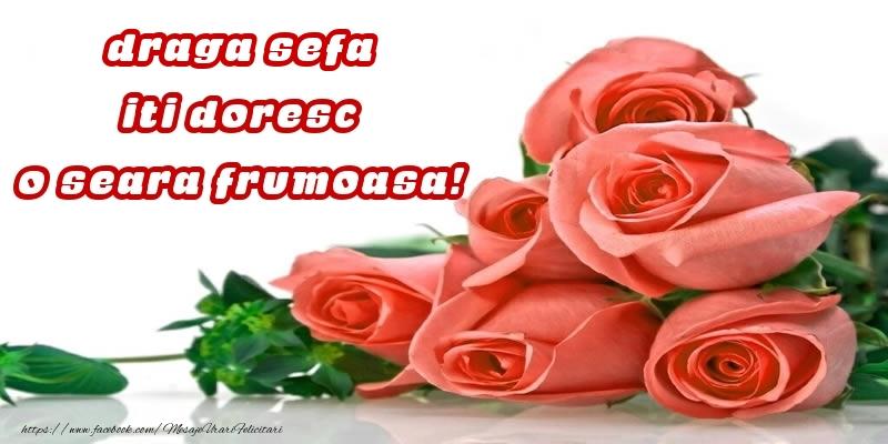 Felicitari frumoase de buna seara pentru Sefa | Trandafiri pentru draga sefa iti doresc o seara frumoasa!