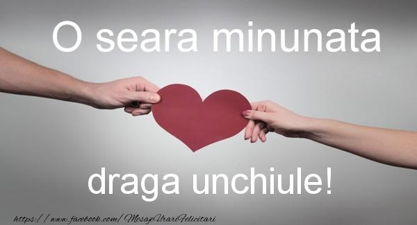 Felicitari frumoase de buna seara pentru Unchi | O seara minunata draga unchiule!