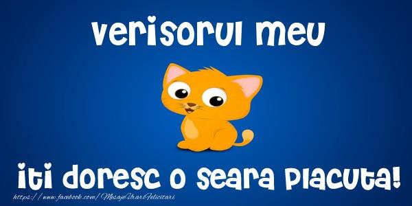 Felicitari frumoase de buna seara pentru Verisor | Verisorul meu iti doresc o seara placuta!