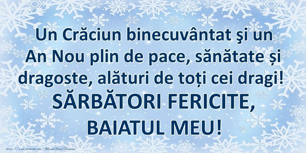 Felicitari frumoase de Craciun pentru Baiat | Un Crăciun binecuvântat şi un An Nou plin de pace, sănătate și dragoste, alături de toți cei dragi! SĂRBĂTORI FERICITE, baiatul meu!