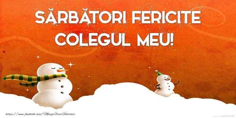 Felicitari frumoase de Craciun pentru Coleg   Sărbători Fericite colegul meu!