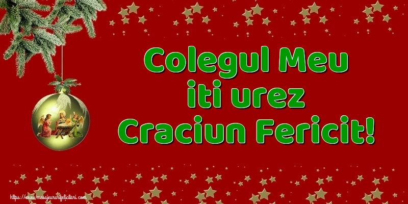 Felicitari frumoase de Craciun pentru Coleg   Colegul meu iti urez Craciun Fericit!