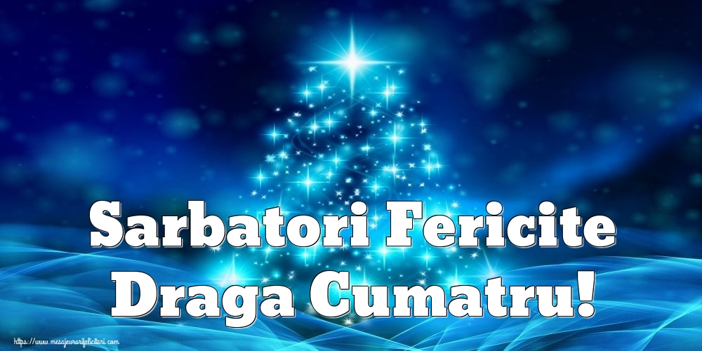Felicitari frumoase de Craciun pentru Cumatru | Sarbatori Fericite draga cumatru!