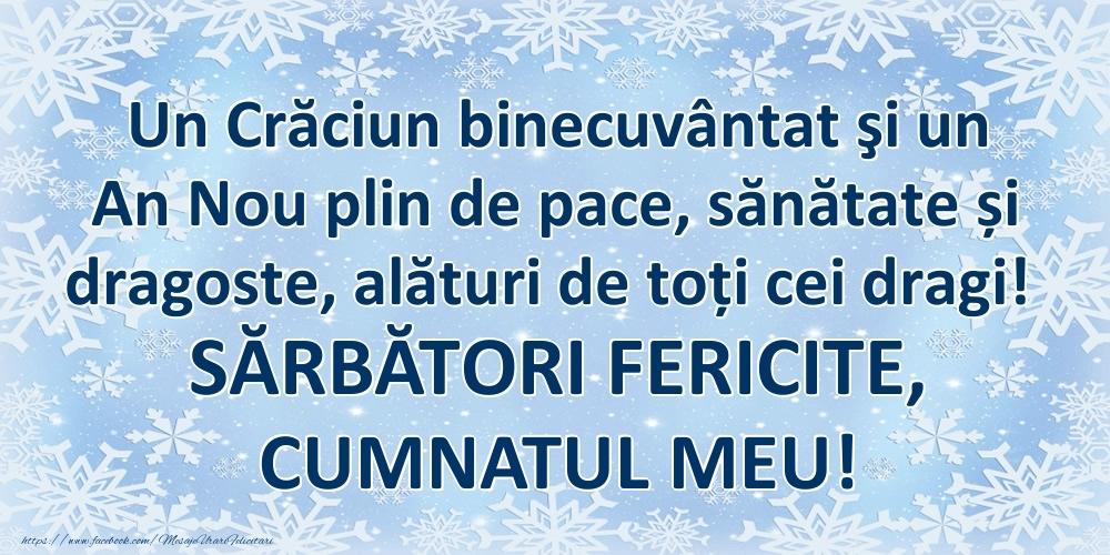 Felicitari frumoase de Craciun pentru Cumnat | Un Crăciun binecuvântat şi un An Nou plin de pace, sănătate și dragoste, alături de toți cei dragi! SĂRBĂTORI FERICITE, cumnatul meu!