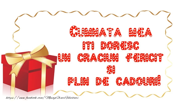 Felicitari frumoase de Craciun pentru Cumnata | Cumnata mea iti doresc un Craciun Fericit  si  plin de cadouri!