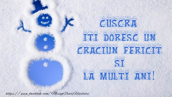 Felicitari frumoase de Craciun pentru Cuscra   Cuscra iti doresc un Craciun Fericit si La multi ani!