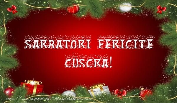Felicitari frumoase de Craciun pentru Cuscra   Sarbatori fericite cuscra!