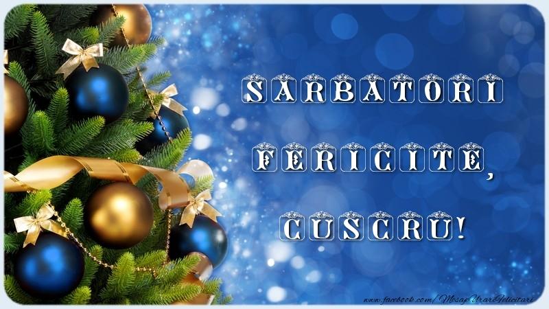 Felicitari frumoase de Craciun pentru Cuscru | Sarbatori Fericite, cuscru