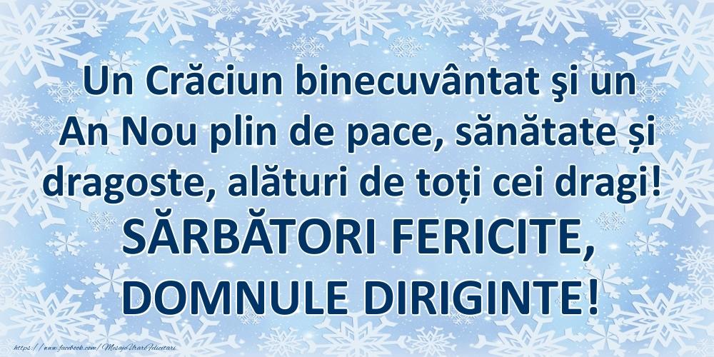 Felicitari frumoase de Craciun pentru Diriginte | Un Crăciun binecuvântat şi un An Nou plin de pace, sănătate și dragoste, alături de toți cei dragi! SĂRBĂTORI FERICITE, domnule diriginte!
