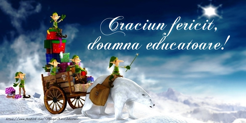 Felicitari frumoase de Craciun pentru Educatoare | Craciun fericit, doamna educatoare!