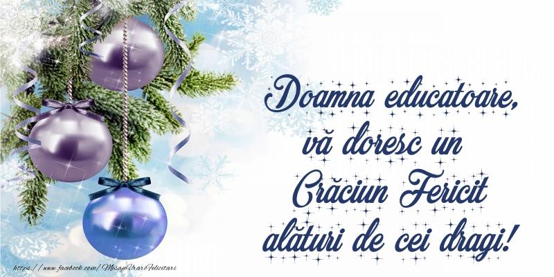 Felicitari frumoase de Craciun pentru Educatoare | Doamna educatoare, vă doresc un Crăciun Fericit alături de cei dragi!