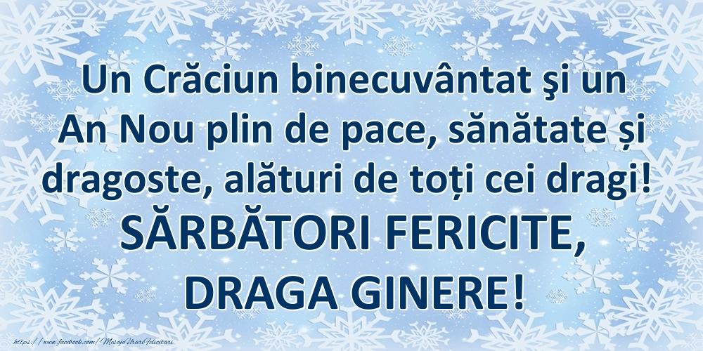 Felicitari frumoase de Craciun pentru Ginere | Un Crăciun binecuvântat şi un An Nou plin de pace, sănătate și dragoste, alături de toți cei dragi! SĂRBĂTORI FERICITE, draga ginere!