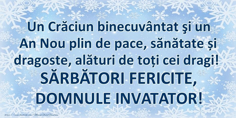 Felicitari frumoase de Craciun pentru Invatator | Un Crăciun binecuvântat şi un An Nou plin de pace, sănătate și dragoste, alături de toți cei dragi! SĂRBĂTORI FERICITE, domnule invatator!