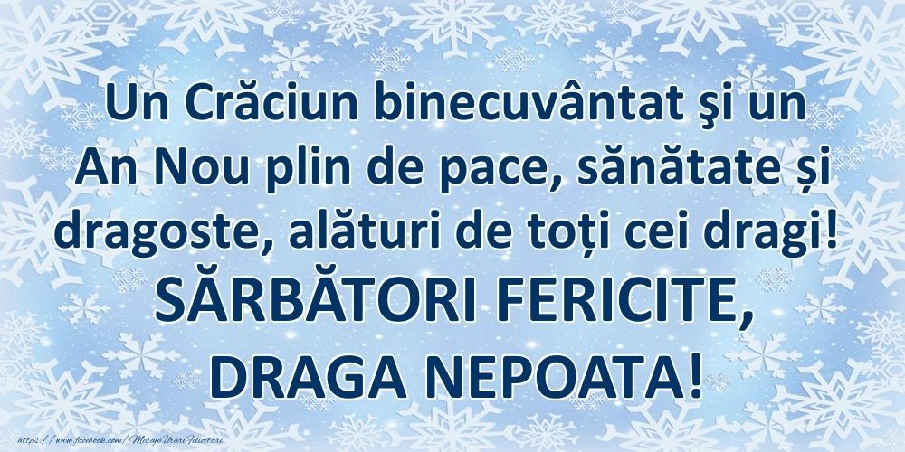 Felicitari frumoase de Craciun pentru Nepoata | Un Crăciun binecuvântat şi un An Nou plin de pace, sănătate și dragoste, alături de toți cei dragi! SĂRBĂTORI FERICITE, draga nepoata!