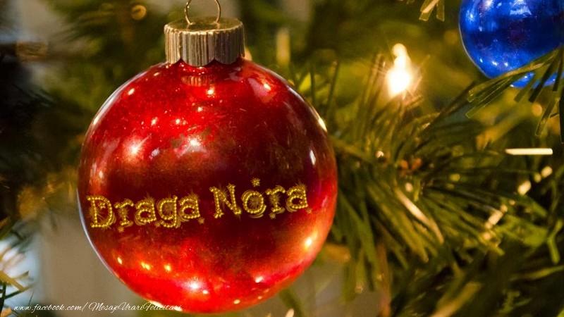 Felicitari frumoase de Craciun pentru Nora | Nume pe glob draga nora