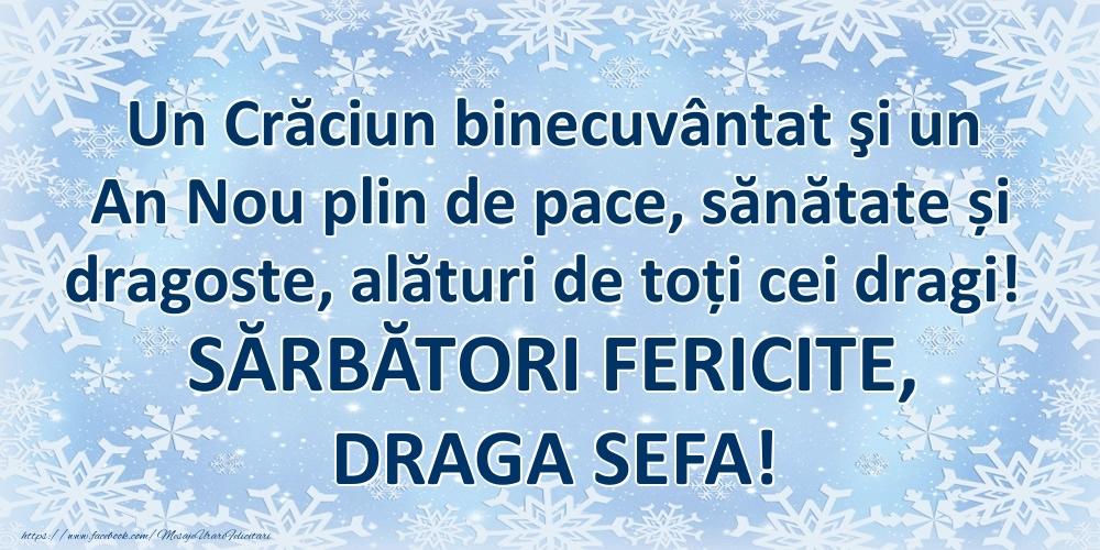 Felicitari frumoase de Craciun pentru Sefa | Un Crăciun binecuvântat şi un An Nou plin de pace, sănătate și dragoste, alături de toți cei dragi! SĂRBĂTORI FERICITE, draga sefa!