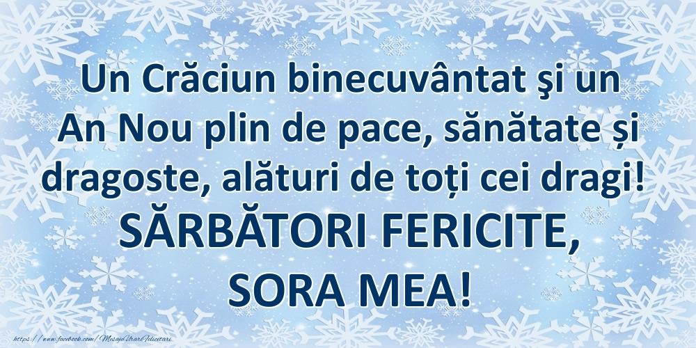 Felicitari frumoase de Craciun pentru Sora | Un Crăciun binecuvântat şi un An Nou plin de pace, sănătate și dragoste, alături de toți cei dragi! SĂRBĂTORI FERICITE, sora mea!