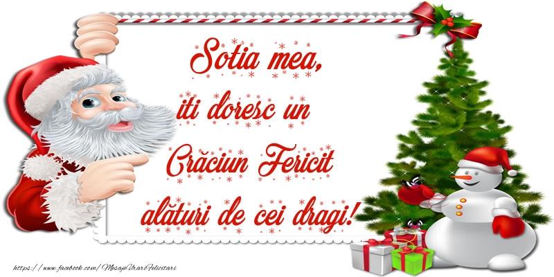 Felicitari frumoase de Craciun pentru Sotie | Sotia mea, iti doresc un Crăciun Fericit alături de cei dragi!