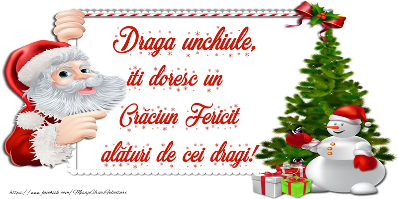 Felicitari frumoase de Craciun pentru Unchi | Draga unchiule, iti doresc un Crăciun Fericit alături de cei dragi!