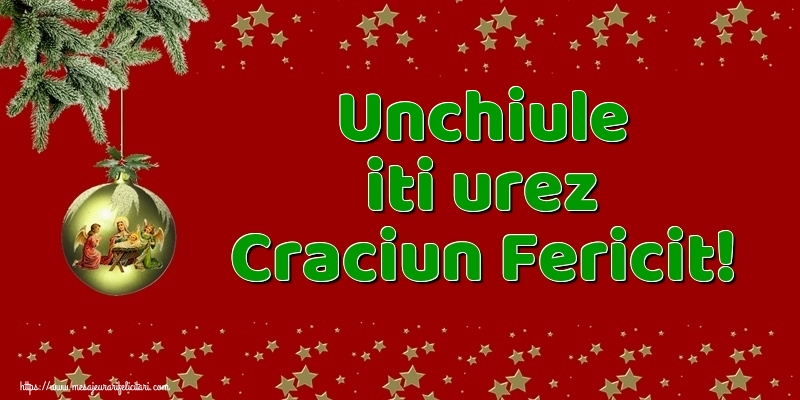 Felicitari frumoase de Craciun pentru Unchi   Unchiule iti urez Craciun Fericit!