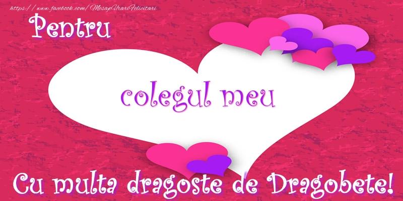 Felicitari frumoase de Dragobete pentru Coleg | Pentru colegul meu Cu multa dragoste de Dragobete!
