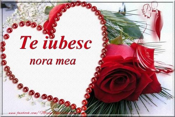 Felicitari frumoase de Dragobete pentru Nora | Te iubesc  nora mea