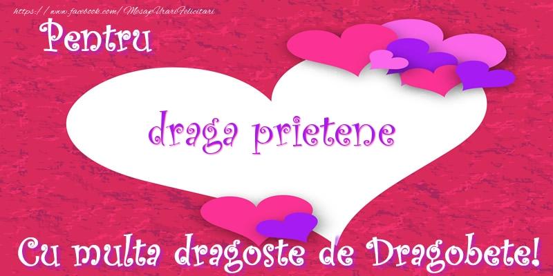 Felicitari frumoase de Dragobete pentru Prieten | Pentru draga prietene Cu multa dragoste de Dragobete!