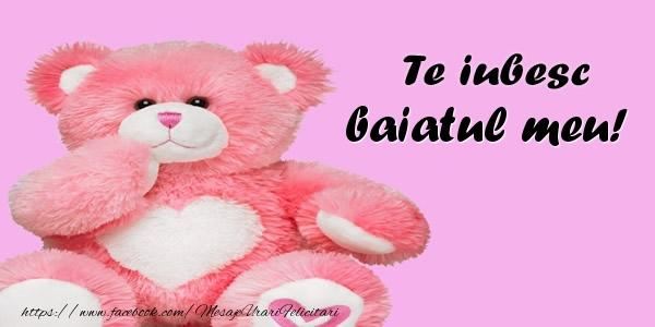 Felicitari frumoase de dragoste pentru Baiat | Te iubesc baiatul meu!