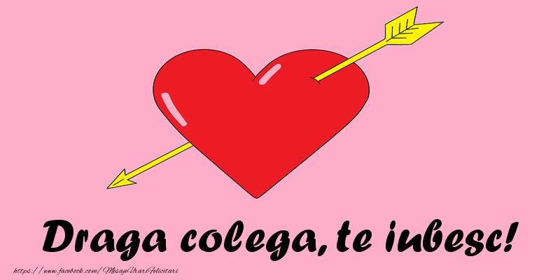 Felicitari frumoase de dragoste pentru Colega | Draga colega, te iubesc!