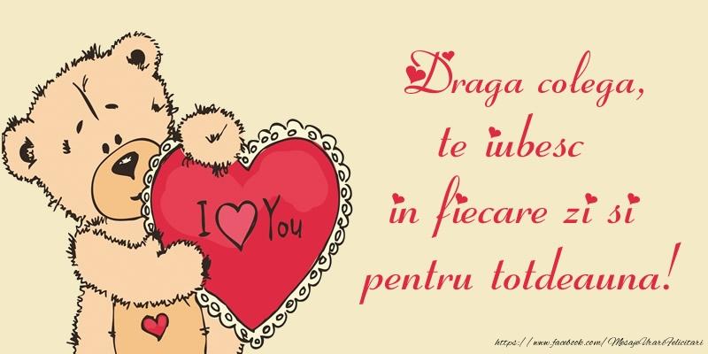 Felicitari frumoase de dragoste pentru Colega | Draga colega, te iubesc in fiecare zi si pentru totdeauna!