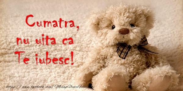 Felicitari frumoase de dragoste pentru Cumatra | Cumatra nu uita ca Te iubesc!