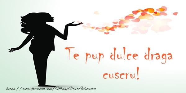 Felicitari frumoase de dragoste pentru Cuscru | Te pup dulce draga cuscru!