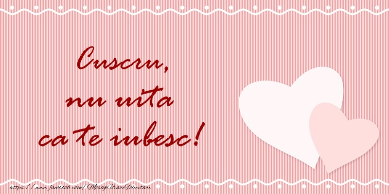 Felicitari frumoase de dragoste pentru Cuscru | Cuscru nu uita ca te iubesc!