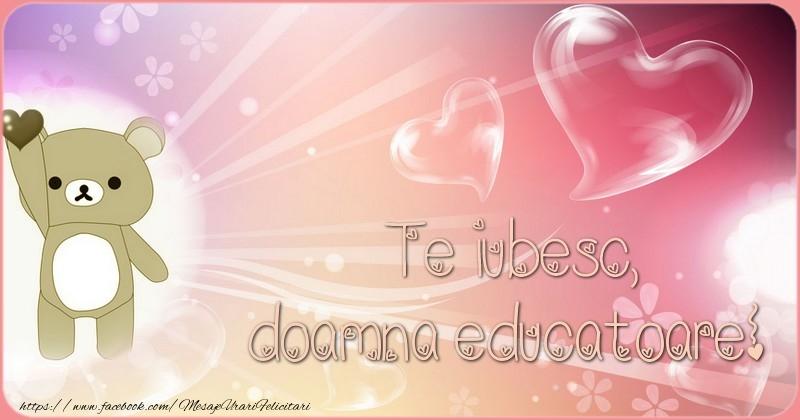 Felicitari frumoase de dragoste pentru Educatoare | Te iubesc, doamna educatoare!