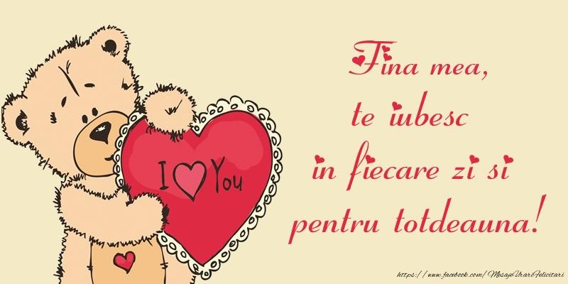 Felicitari frumoase de dragoste pentru Fina   Fina mea, te iubesc in fiecare zi si pentru totdeauna!