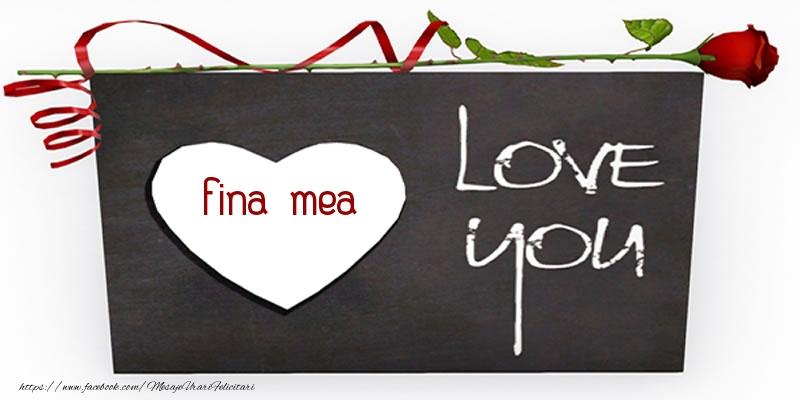 Felicitari frumoase de dragoste pentru Fina   Fina mea Love You