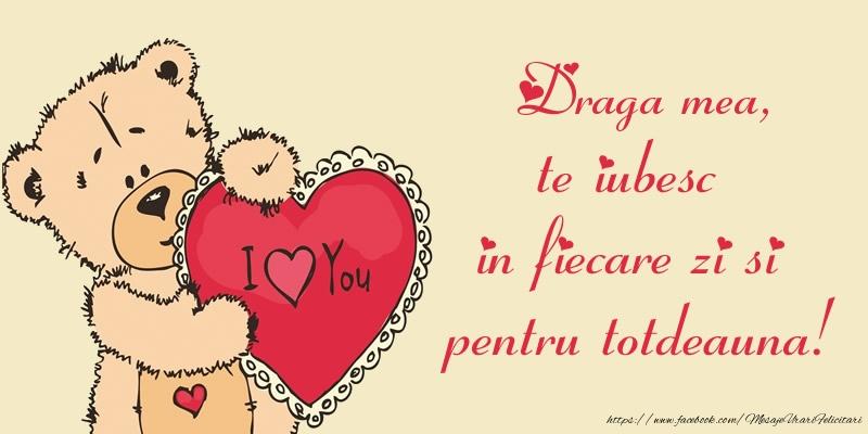 Felicitari frumoase de dragoste pentru Iubita | Draga mea, te iubesc in fiecare zi si pentru totdeauna!