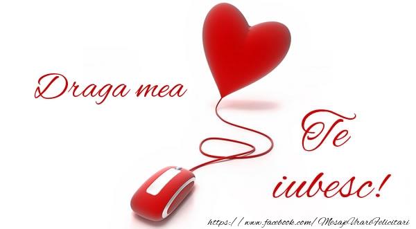 Felicitari frumoase de dragoste pentru Iubita | Draga mea te iubesc!