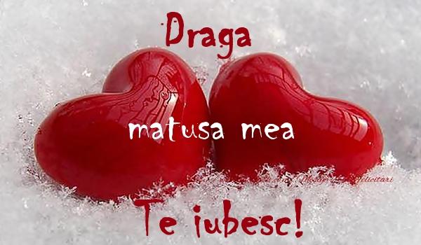 Felicitari frumoase de dragoste pentru Matusa | Draga matusa mea Te iubesc!