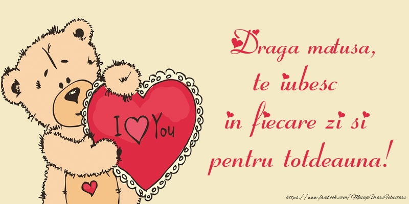 Felicitari frumoase de dragoste pentru Matusa | Draga matusa, te iubesc in fiecare zi si pentru totdeauna!