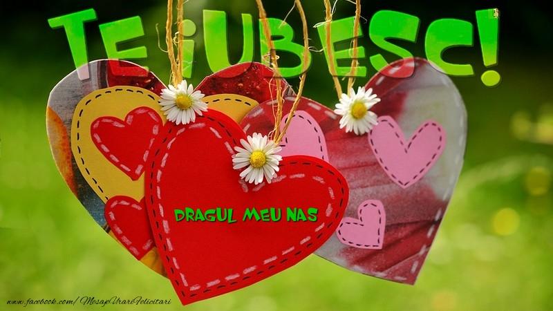 Felicitari frumoase de dragoste pentru Nas | Te iubesc, dragul meu nas!