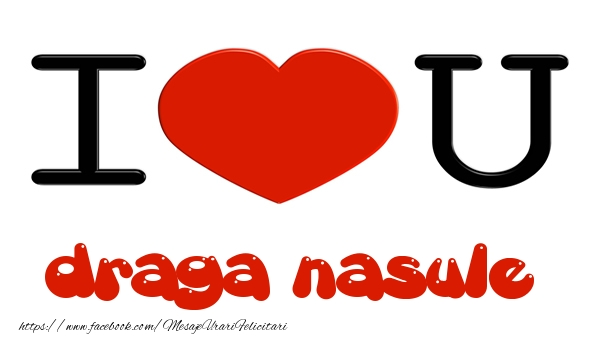 Felicitari frumoase de dragoste pentru Nas | I love you draga nasule