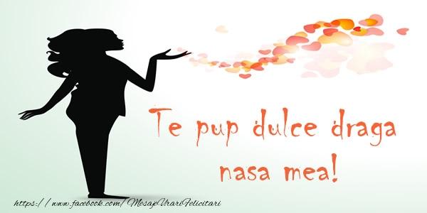 Felicitari frumoase de dragoste pentru Nasa | Te pup dulce draga nasa mea!