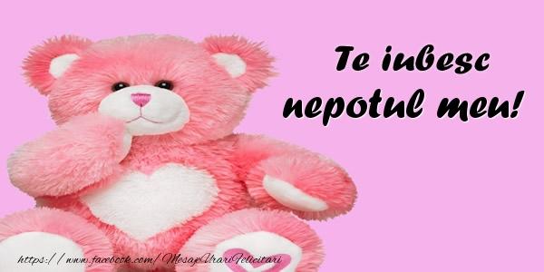 Felicitari frumoase de dragoste pentru Nepot | Te iubesc nepotul meu!