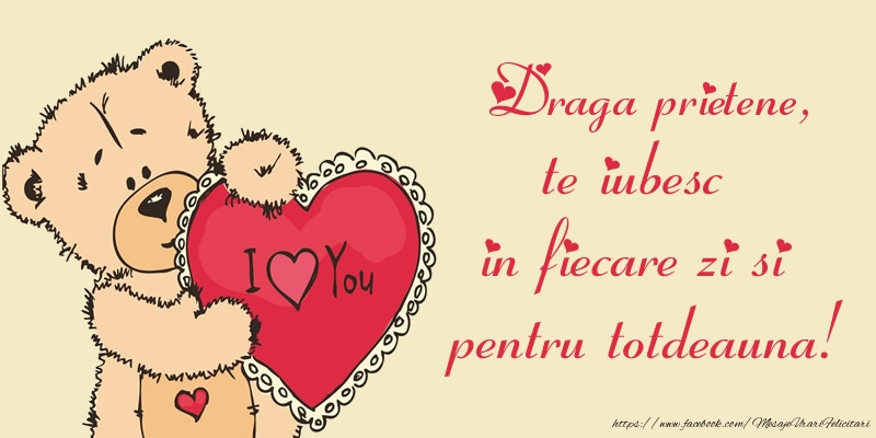 Felicitari frumoase de dragoste pentru Prieten | Draga prietene, te iubesc in fiecare zi si pentru totdeauna!