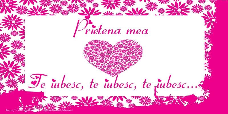 Felicitari frumoase de dragoste pentru Prietena | Prietena mea Te iubesc, te iubesc, te iubesc...