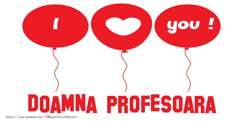 Felicitari frumoase de dragoste pentru Profesoara | I love you doamna profesoara!